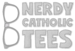Nerdy Catholic Tees